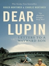 Dear Lupin... (eBook): Letters to a Wayward Son